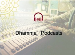 Dhamma Podcasts